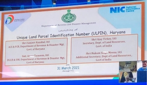 Haryana:- Launch of Unique Land Parcel Identification Number (ULPIN) on 31/03/2021